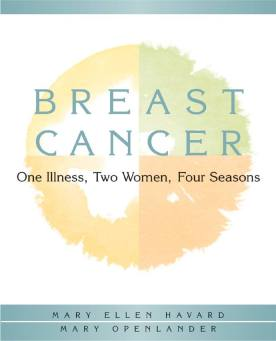 Breast Cancer: One Illness, Two Women, Four Seasons